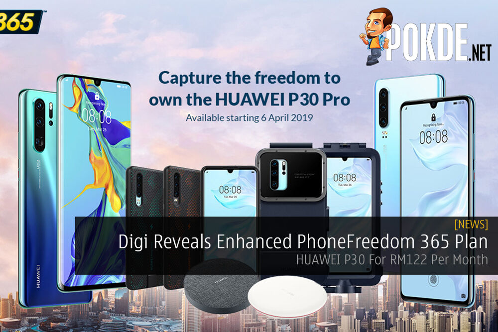 Digi Reveals Enhanced PhoneFreedom 365 Plan  — HUAWEI P30 For RM122 Per Month 27
