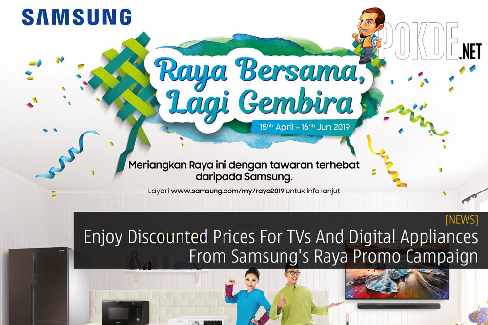 Enjoy Discounted Prices For TVs And Digital Appliances From Samsung's Raya Promo Campaign 20