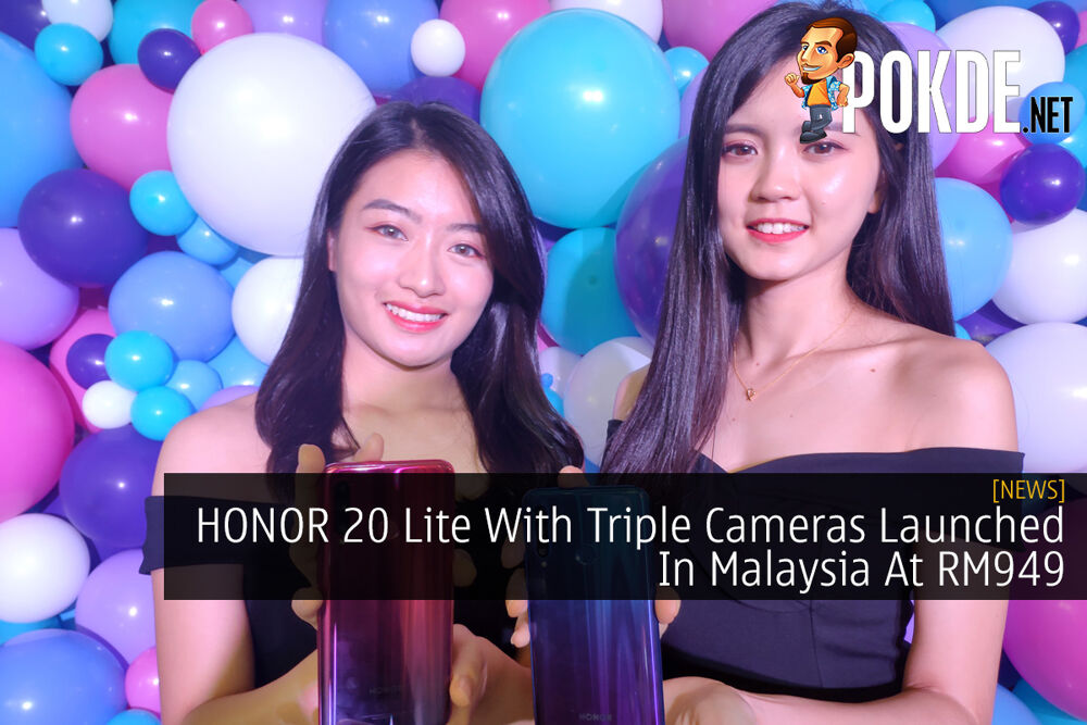 HONOR 20 Lite With Triple Cameras Launched In Malaysia At RM949 20