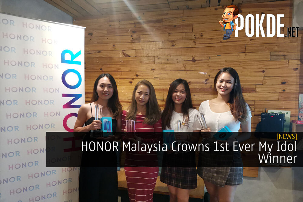 HONOR Malaysia Crowns 1st Ever My Idol Winner 18