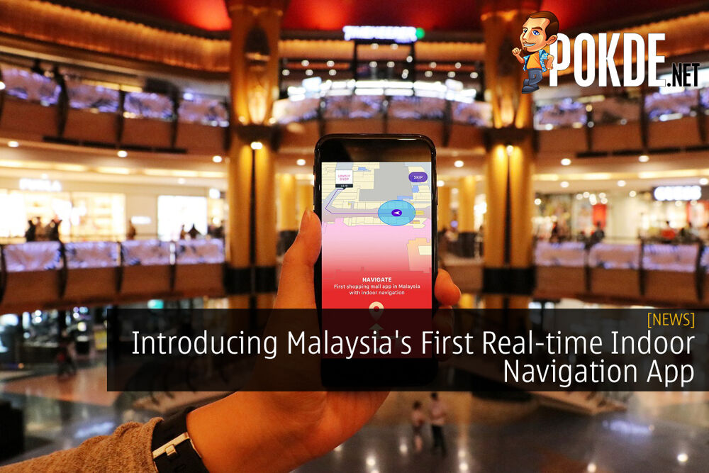 Introducing Malaysia's First Real-time Indoor Navigation App 22