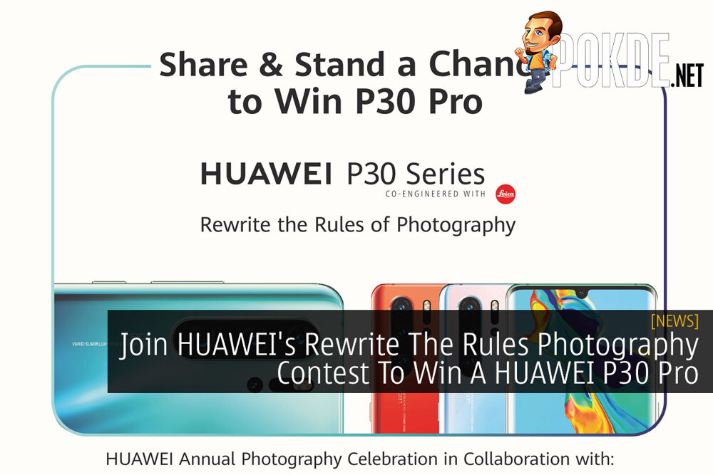 Join HUAWEI's Rewrite The Rules Photography Contest To Win A HUAWEI P30 Pro 16