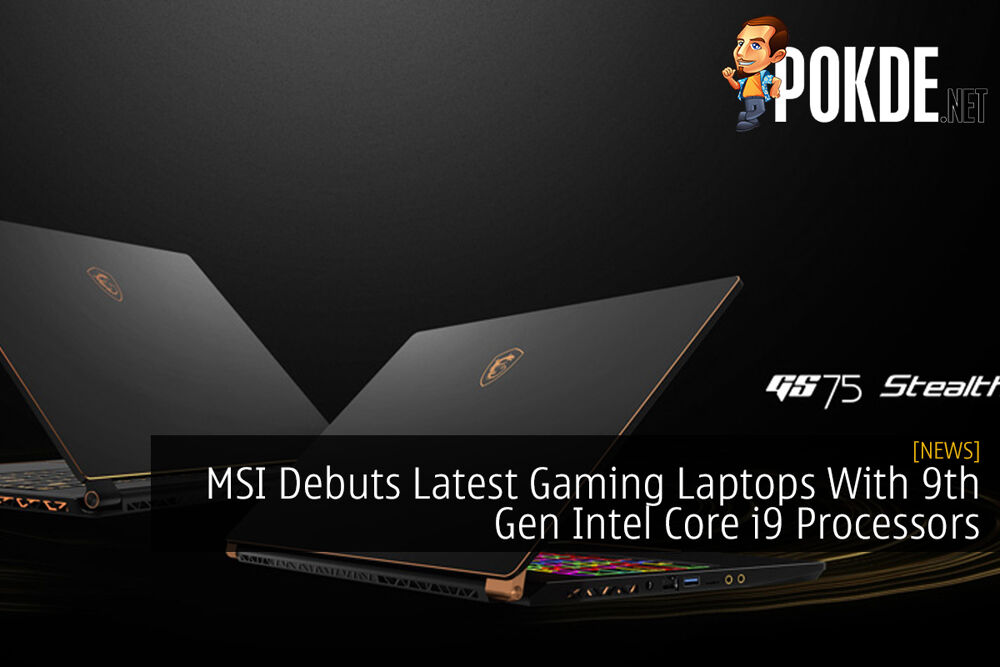 MSI Debuts Latest Gaming Laptops With 9th Gen Intel Core i9 Processors 21