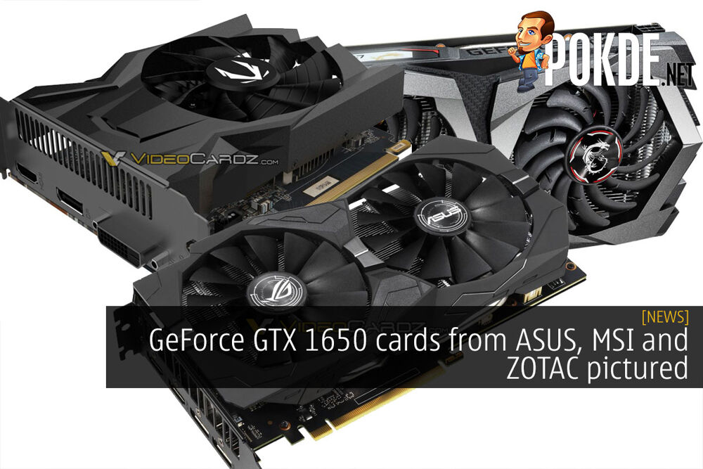 GeForce GTX 1650 cards from ASUS, MSI and ZOTAC pictured 27