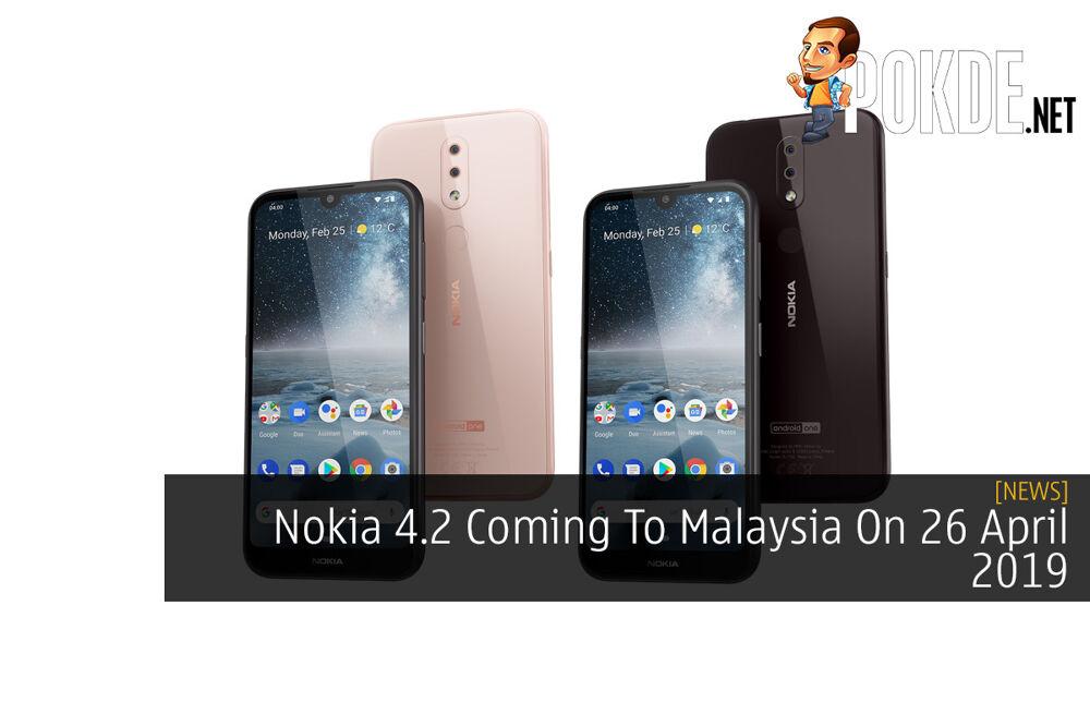 Nokia 4.2 Coming To Malaysia On 26 April 2019 22