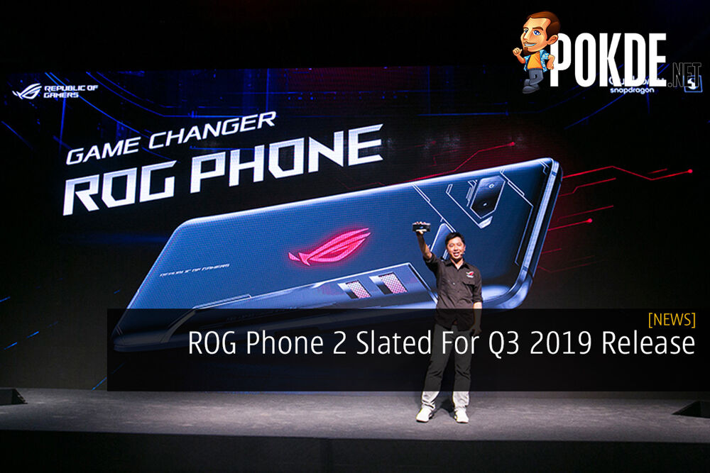 ROG Phone 2 Slated For Q3 2019 Release 19