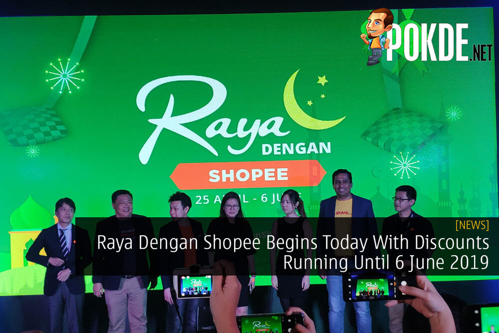 Raya Dengan Shopee Begins Today With Discounts Running Until 6 June 2019 20
