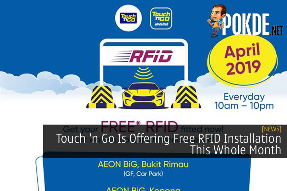Touch 'n Go Is Offering Free RFID Installation This Whole Month 23