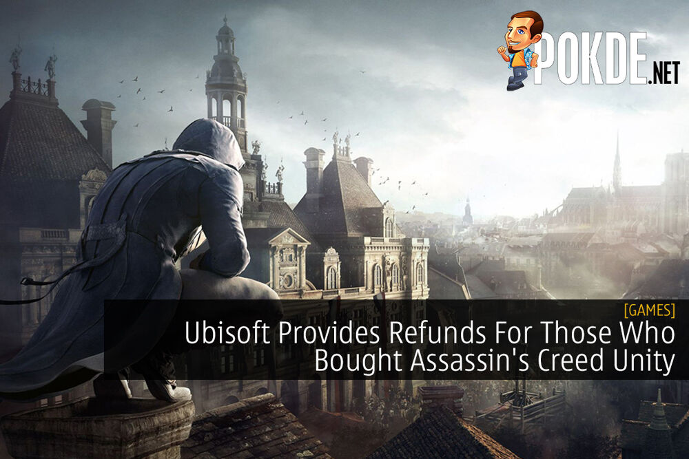 Ubisoft Provides Refunds For Those Who Bought Assassin's Creed Unity 22