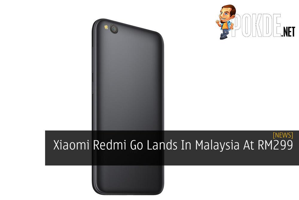 Xiaomi Redmi Go Lands In Malaysia At RM299 21