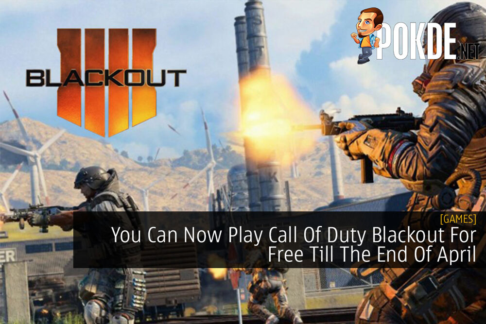 You Can Now Play Call Of Duty Blackout For Free Till The End Of April 26