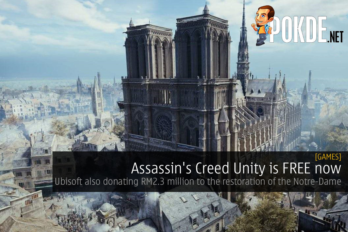 Assassin S Creed Unity Is Free Now Ubisoft Also Donating Rm2 3