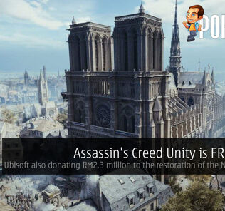 Assassin's Creed Unity is FREE now — Ubisoft also donating RM2.3 million to the restoration of the Notre-Dame 24