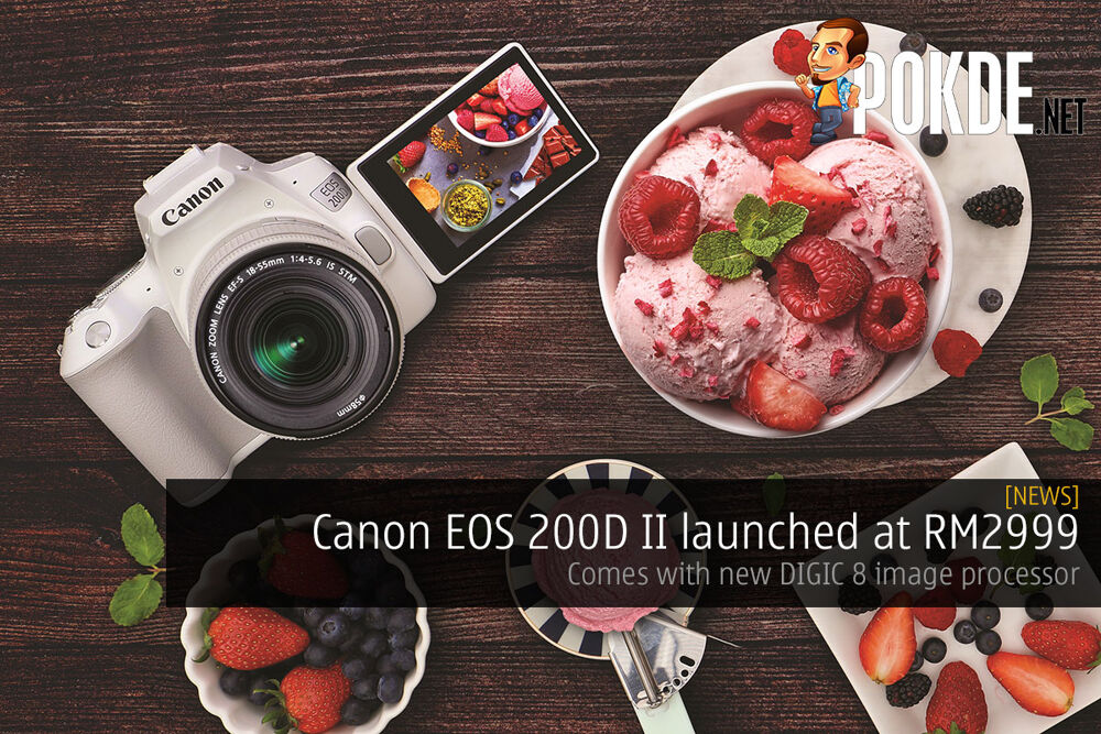 Canon EOS 200D II launched at RM2999 — comes with new DIGIC 8 image processor 17
