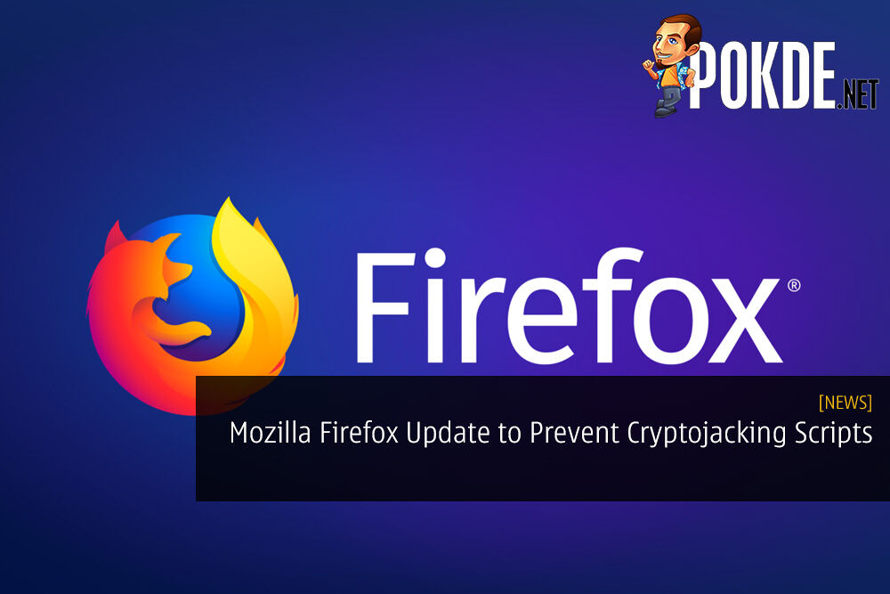 Mozilla Firefox Future Update Set to Prevent Cryptojacking Scripts