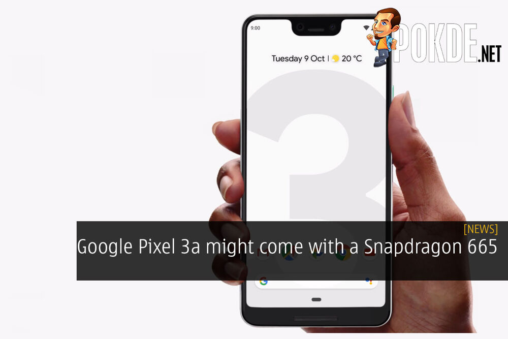 Google Pixel 3a might come with a Snapdragon 665 18