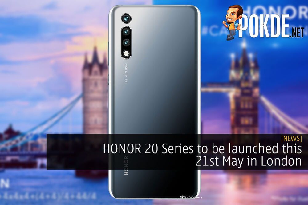 HONOR 20 Series to be launched this 21st May in London 23