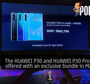 The HUAWEI P30 and HUAWEI P30 Pro will be offered with an exclusive bundle in Malaysia! 24