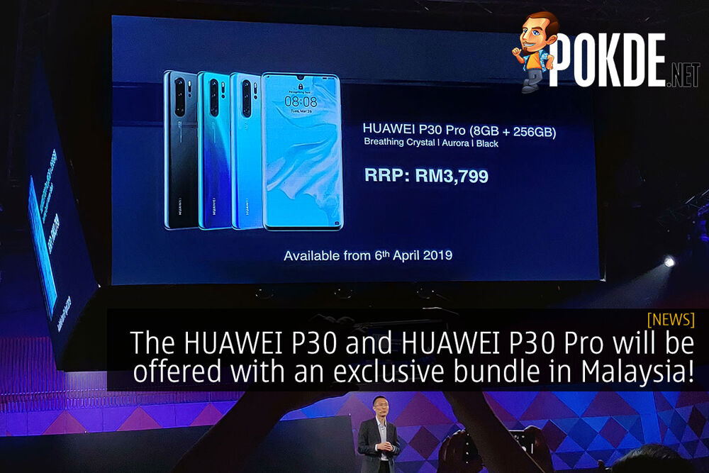 The HUAWEI P30 and HUAWEI P30 Pro will be offered with an exclusive bundle in Malaysia! 22