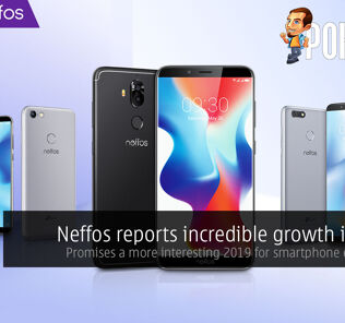 Neffos reports incredible growth in 2018 — promises a more interesting 2019 for smartphone enthusiasts 28