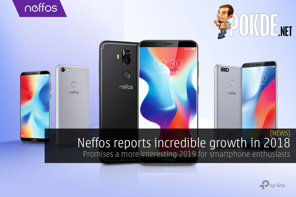 Neffos reports incredible growth in 2018 — promises a more interesting 2019 for smartphone enthusiasts 22