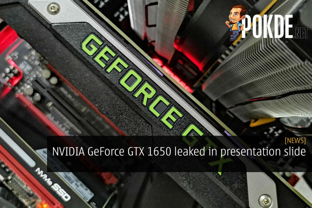 NVIDIA GeForce GTX 1650 leaked in presentation slide 20