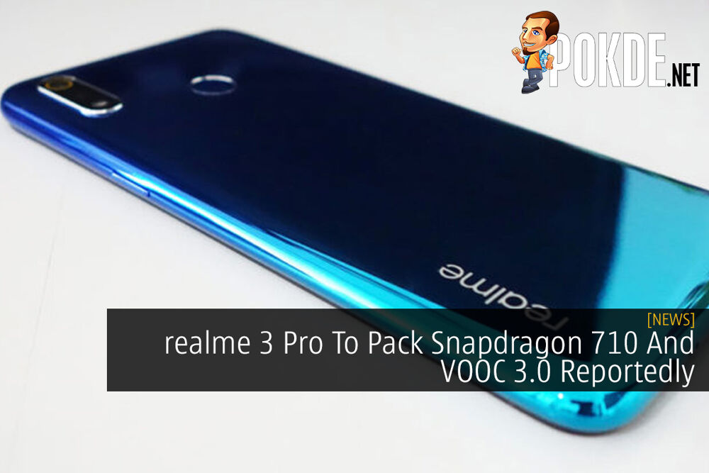 realme 3 Pro To Pack Snapdragon 710 And VOOC 3.0 Reportedly 19