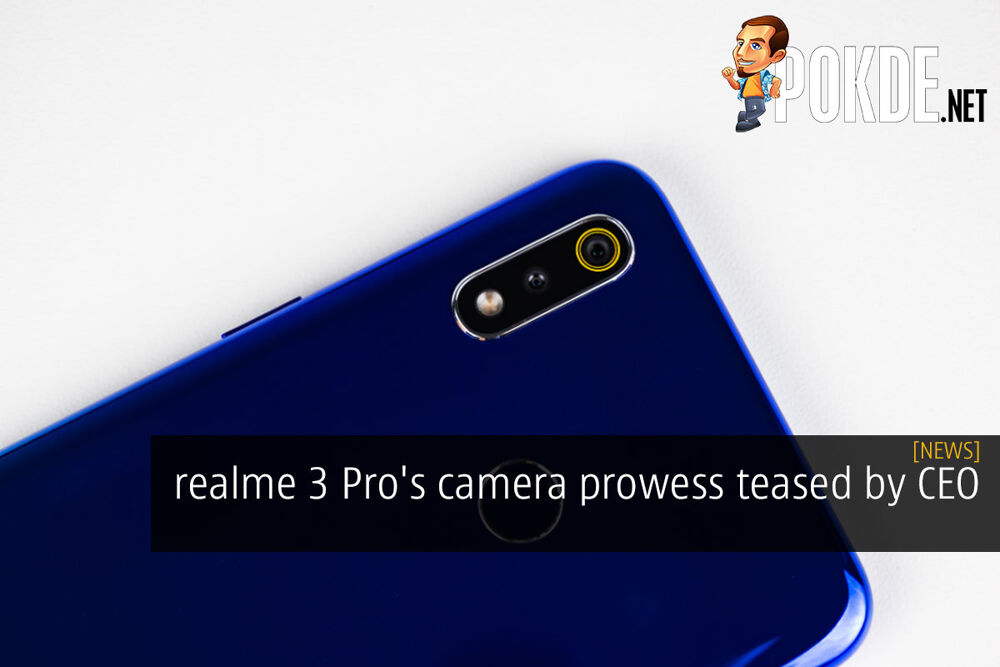 realme 3 Pro's camera prowess teased by CEO 24