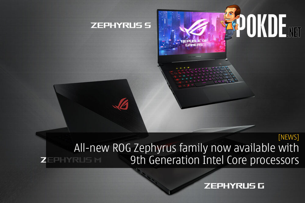 All-new ROG Zephyrus family now available with 9th Generation Intel Core processors 26