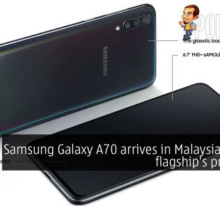 Samsung Galaxy A70 arrives in Malaysia with a flagship's price tag 24