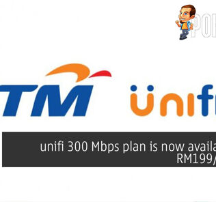 unifi 300 Mbps is now available for RM199/month 30