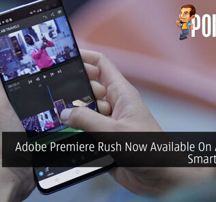 Adobe Premiere Rush Now Available On Android Smartphones 26