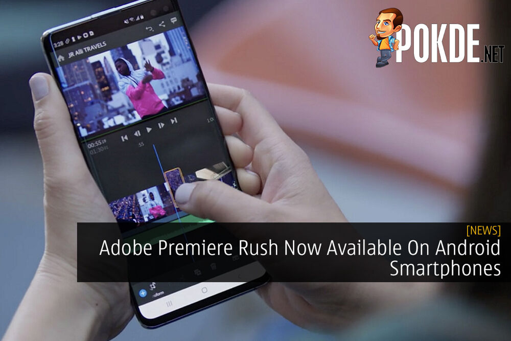 Adobe Premiere Rush Now Available On Android Smartphones 23