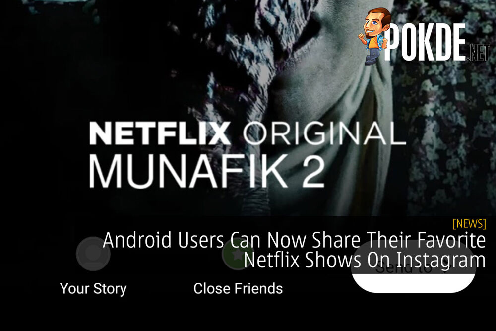 Android Users Can Now Share Their Favorite Netflix Shows On Instagram 21