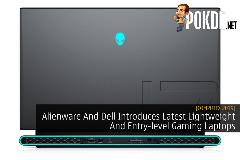[Computex 2019] Alienware And Dell Introduces Latest Lightweight And Entry-level Gaming Laptops 20