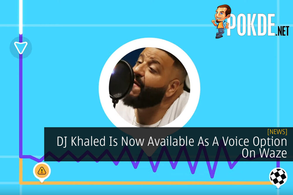 DJ Khaled Is Now Available As A Voice Option On Waze 23