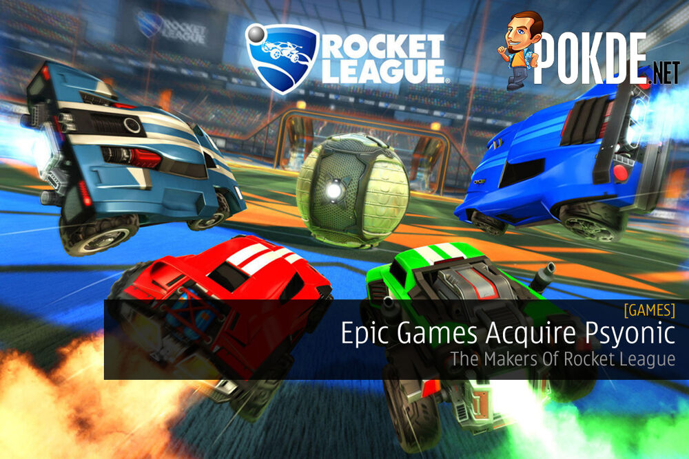 Epic Games Acquire Psyonix — The Makers Of Rocket League 17