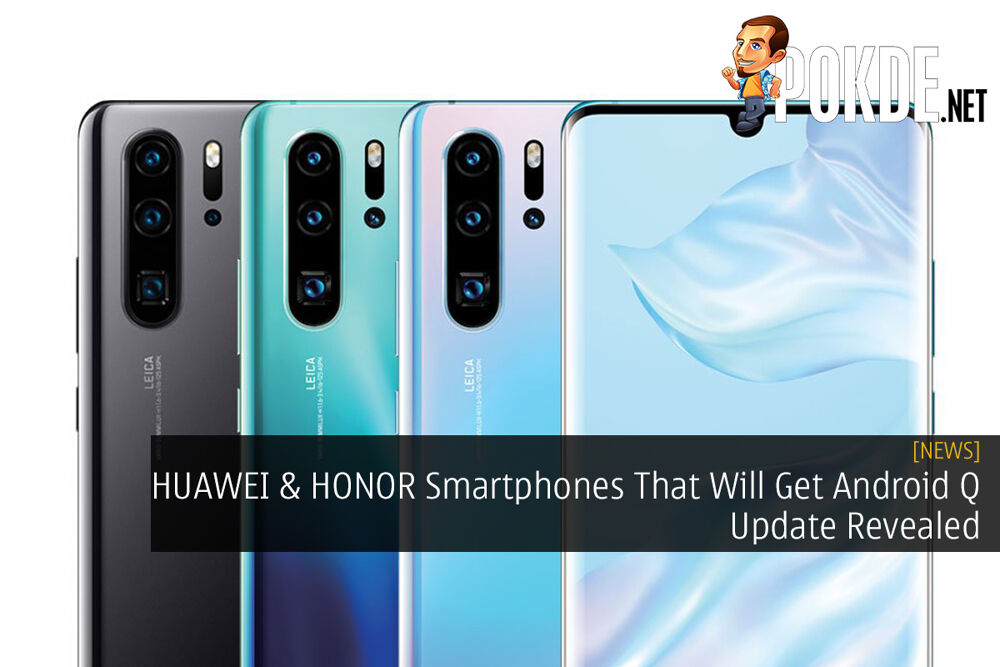 HUAWEI & HONOR Smartphones That Will Get Android Q Update Revealed 19