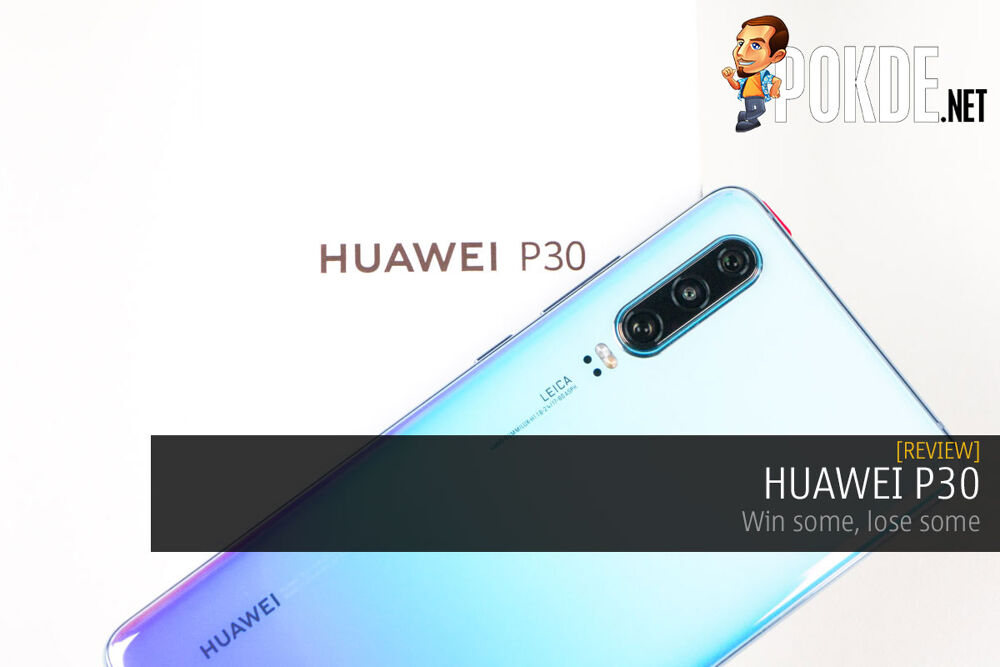 HUAWEI P30 Review — win some, lose some 19