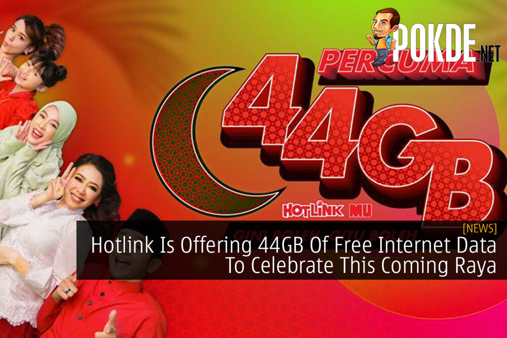 Hotlink Is Offering 44GB Of Free Internet Data To Celebrate This Coming Raya 20