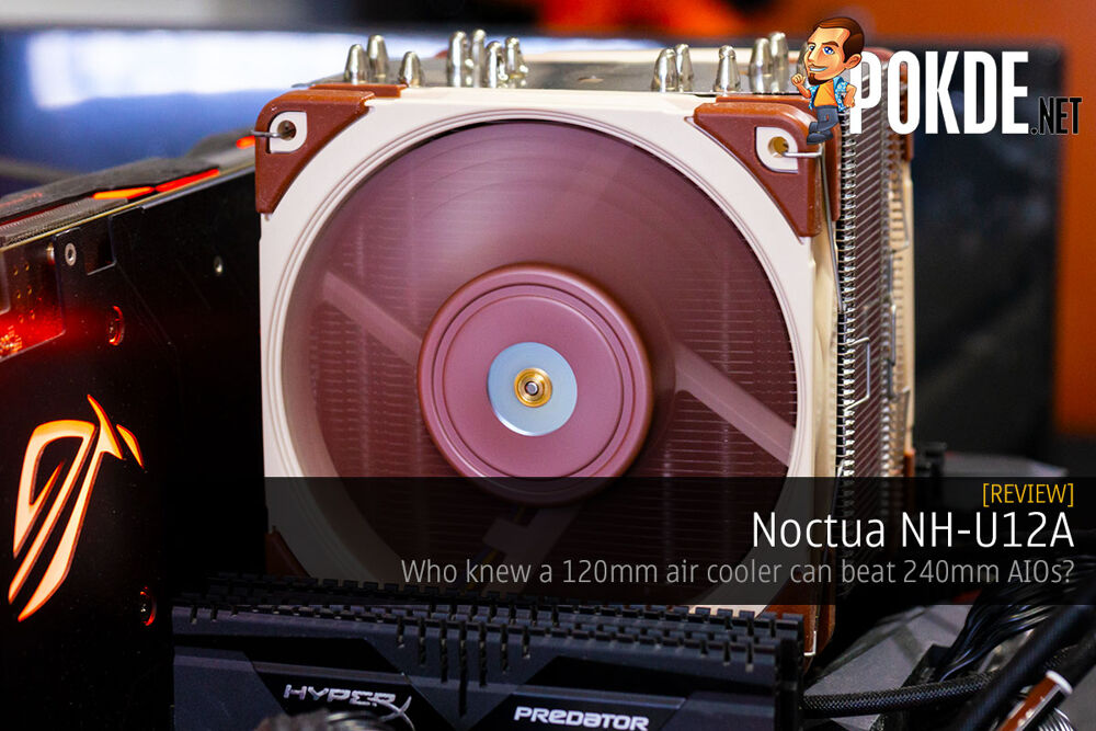 Noctua NH-U12A Review — who knew a 120mm air cooler can beat 240mm AIOs? 23