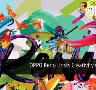 OPPO Reno Hosts Creativity Contest — Runs Until 10th May 2019 23