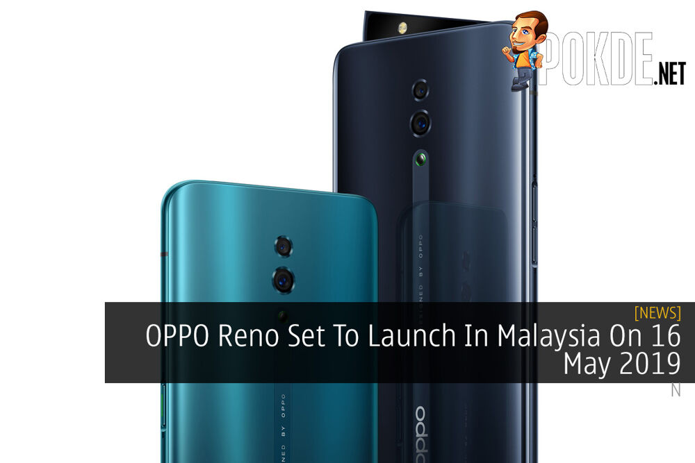 OPPO Reno Set To Launch In Malaysia On 16 May 2019 26