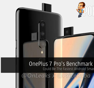 OnePlus 7 Pro's Benchmark Leaked — Could Be The Fastest Android Smartphone Yet 25