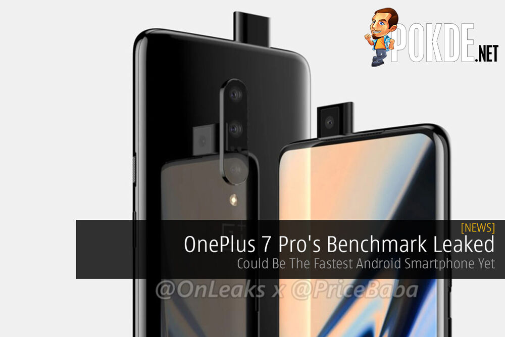 OnePlus 7 Pro's Benchmark Leaked — Could Be The Fastest Android Smartphone Yet 22