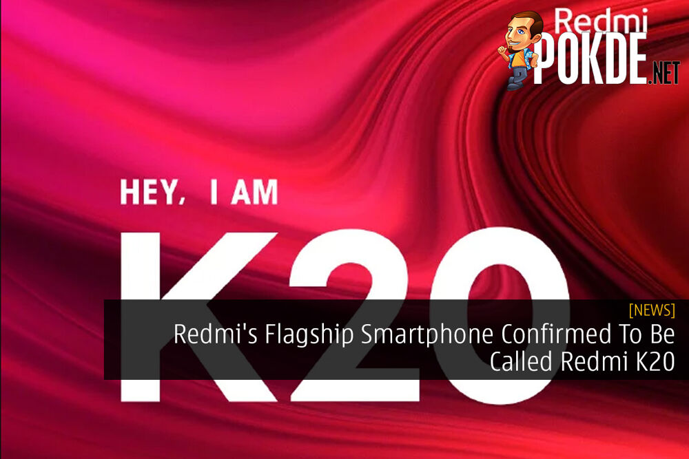 Redmi's Flagship Smartphone Confirmed To Be Called Redmi K20 25