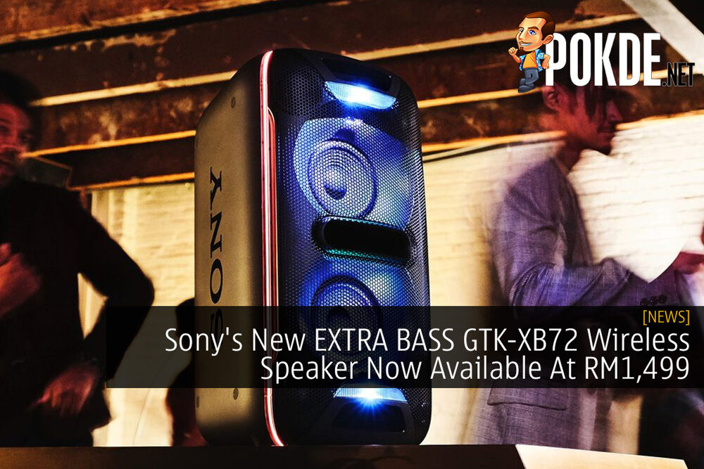 Sony's New EXTRA BASS GTK-XB72 Wireless Speaker Now Available At RM1,499 22
