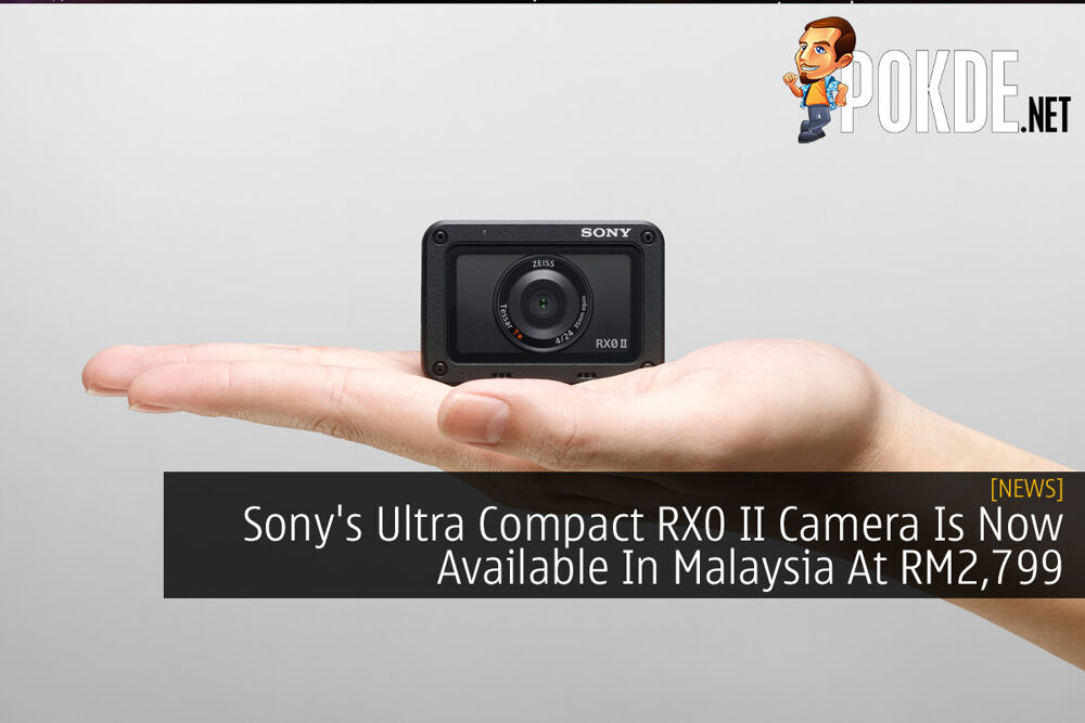 Sony's Ultra Compact RX0 II Camera Is Now Available In Malaysia At RM2,799 20