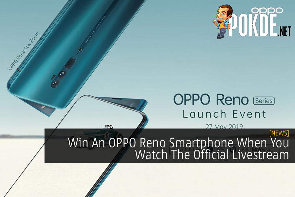 Win An OPPO Reno Smartphone When You Watch The Official Livestream 22