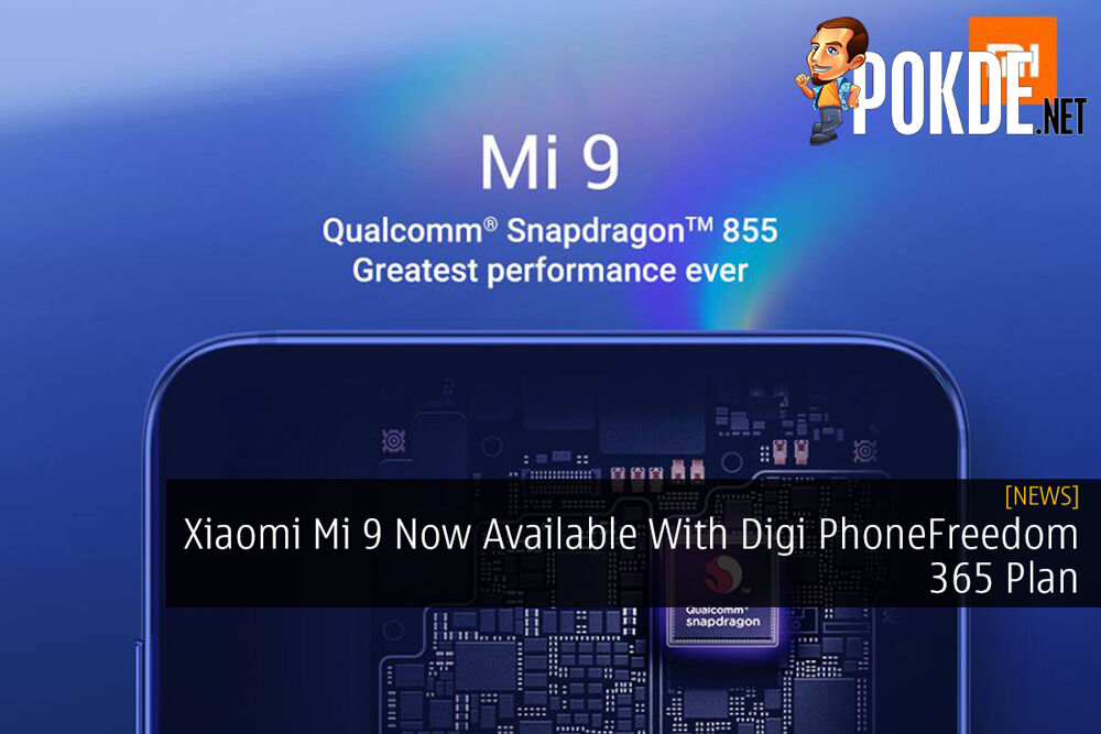 Xiaomi Mi 9 Now Available With Digi PhoneFreedom 365 Plan 20